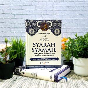 Buku Syarah Syamail (Al-Qowam) - Mengenal Akhlak Rasulullah