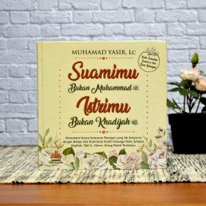 Buku Suamimu Bukan Muhammad Istrimu Bukan Khadijah